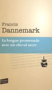Francis Dannemark - La longue promenade avec un cheval mort.
