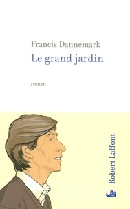 Francis Dannemark - Le grand jardin.
