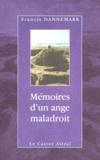 Francis Dannemark - Mémoires d'un ange maladroit.