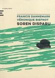 Francis Dannemark et Véronique Biefnot - Soren disparu.