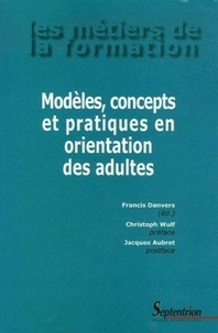 Francis Danvers - Modèles, concepts et pratiques en orientation des adultes.