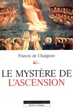 Francis de Chaignon - Le mystère de l'Ascension.