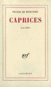 Francis de Miomandre - Caprices.