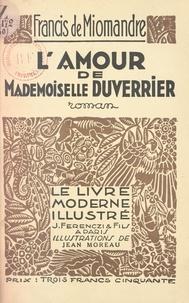Francis de Miomandre et Jean Moreau - L'amour de Mademoiselle Duverrier - Bois originaux en couleurs de Jean Moreau.