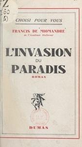 Francis de Miomandre - L'invasion du paradis.