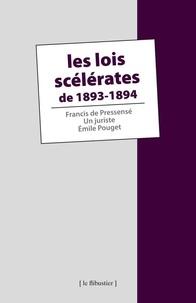 Francis de Pressensé et Emile Pouget - Les lois scélérates de 1893-1894.