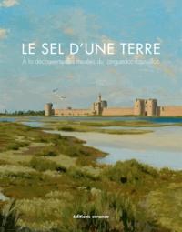 Francis de Richemond - Le sel d'une terre - A la découverte des musées du Languedoc-Roussillon.