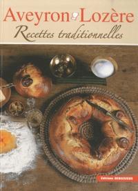 Francis Debaisieux et Noël Graveline - Aveyron, Lozère : recettes traditionnelles.