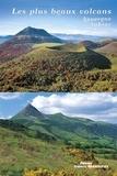 Francis Debaisieux et Noël Graveline - Les plus beaux volcans d'Auvergne, d'Aubrac et du Velay.
