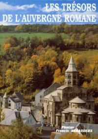 Francis Debaisieux et Noël Graveline - Les trésors de l'Auvergne romane.