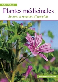 Francis Debaisieux et Jean-Marie Polese - Plantes médicinales - Secrets et remèdes d'autrefois.