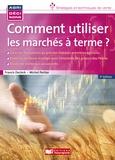 Francis Declerk et Michel Portier - Comment utiliser les marchés à terme agricoles.