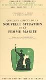 Francis Delhay et Jean Paillusseau - Quelques aspects de la nouvelle situation de la femme mariée.