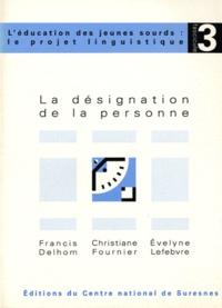 Francis Delhom et Christiane Fournier - La désignation de la personne.