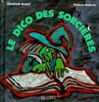 Francis Delivré et Elisabeth Brami - Le dico des sorcières.