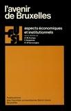 Francis Delpérée et Robert Wtterwulghe - L'avenir de Bruxelles - Aspects économiques et institutionnels.