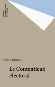 Francis Delpérée - Le contentieux électoral.