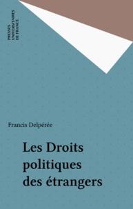 Francis Delpérée - Les droits politiques des étrangers.