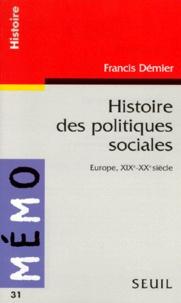 Francis Démier - Histoire des politiques sociales - Europe, XIXe-XXe siècle.