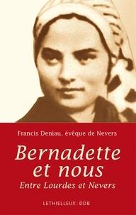 Francis Deniau - Bernadette et nous.