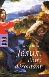 Francis Deniau - Jesus l'Ami Deroutant Ned.