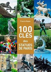 Francis Depas - 100 clés des statues de Paris.
