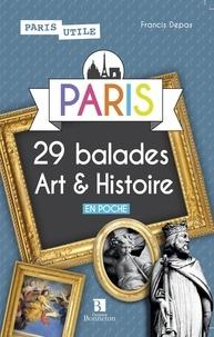 Francis Depas - Paris, 29 balades art et histoire.