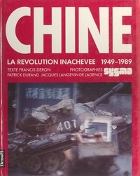 Francis Deron et James Andanson - Chine - La révolution inachevée, 1949-1989.