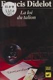 Francis Didelot - La Loi du talion.