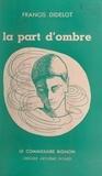Francis Didelot - La part d'ombre.