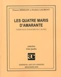 Francis Didelot - Les quatre maris d'Amarante.