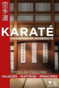 Francis Didier - Karaté - Tradition et modernité.