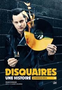 Francis Dordor - Disquaires : une histoire - La passion du vinyle.