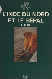Francis Doré et Jean-Louis Nou - L'Inde du Nord et le Népal.