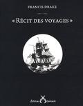 Francis Drake - Récit des voyages.