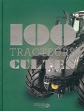 Francis Dréer - 100 tracteurs cultes.
