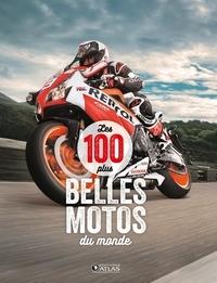 Francis Dréer - Les 100 plus belles motos du monde.