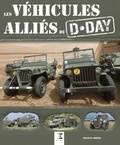 Francis Dréer - Les véhicules alliés du D-Day.