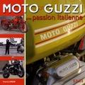 Francis Dréer - Moto Guzzi - Une passion italienne.