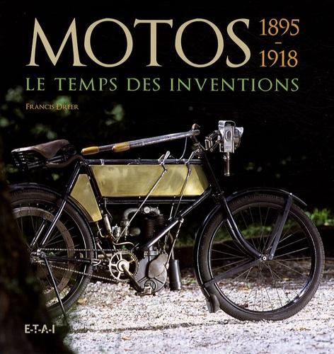 Francis Dréer - Motos 1895-1918 - Le temps des inventions.
