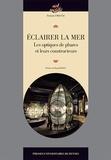 Francis Dreyer - Eclairer la mer - Les optiques de phares et leurs constructeurs.