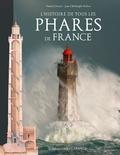 Francis Dreyer et Jean-Christophe Fichou - L'histoire de tous les phares de France.