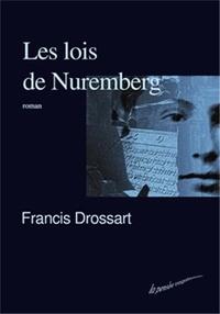 Francis Drossart - Les lois de Nuremberg.