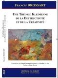 Francis Drossart - Une théorie kleinienne de la destructivité et de la créativité.