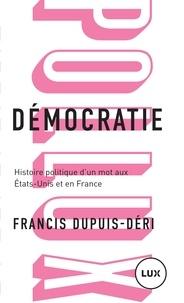Forum ebooks téléchargés Démocratie  - Histoire politique d'un mot aux États-Unis et en France 9782895969693 in French FB2 ePub