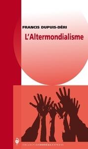 Francis Dupuis-Déri - L'altermondialisme.