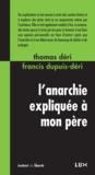 Francis Dupuis-Déri et Thomas Déri - L'anarchie expliquée à mon père.