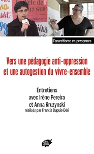 Francis Dupuis-Déri et Irène Pereira - Vers une pédagogie anti-oppression et une autogestion du vivre-ensemble.