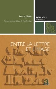 Francis Edeline - Entre la lettre et l'image - A la recherche d'un lieu commun.