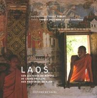 Serge Sibert et Francis Engelmann - Laos - Sur les rives du Mékong : de Luang Prabang aux provinces du Nord.